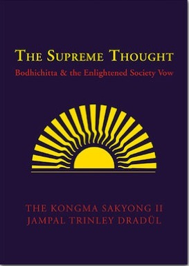 The Supreme Thought: Bodhichitta and the Enlightened Society Vow Sakyong Mipham
