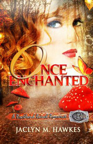 Once Enchanted a Love Story Jaclyn M. Hawkes