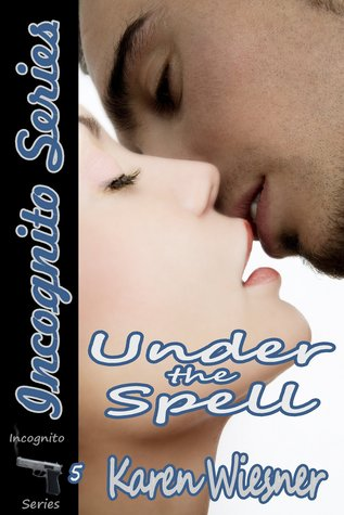 Under The Spell (Incognito Series, #5)  by  Karen Wiesner