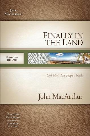 Finally In The Land: Canaan and the Kinsman Redeemer  by  John F. MacArthur Jr.