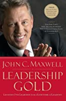 Leadership Gold (International Edition): Lessons I've Learned from a Lifetime of Leading