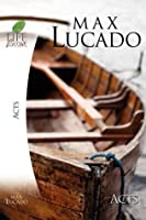 Life Lessons: Book of Acts (Inspirational Bible Study; Life Lessons with Max Lucado)