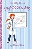 Lily Robbins, MD: Medical Dabbler (Young Women of Faith: Lily #2)