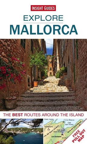 Explore Mallorca: The best routes around the island  by  Insight Guides
