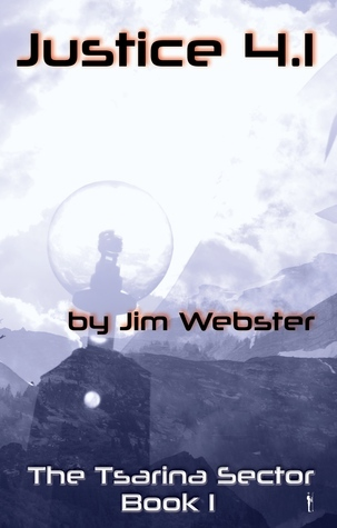 Justice 4.1 (Tsarina Sector, #1)  by  Jim Webster