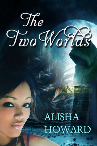 The Two Worlds Alisha Howard