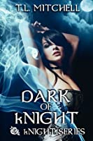 Dark of kNight (kNight, #1)