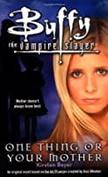 One Thing or Your Mother (Buffy the Vampire Slayer: Season 2, #10)