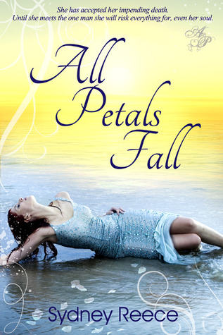 All Petals Fall  by  Sydney Reece