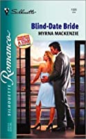 Blind-Date Bride (The Wedding Auction, #2) (Silhouette Romance, #1526)