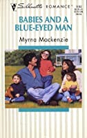 Babies and a Blue-Eyed Man (Harlequin Silhouette Romance)