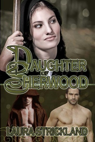 Daughter of Sherwood (The Guardians of Sherwood, #1)  by  Laura Strickland