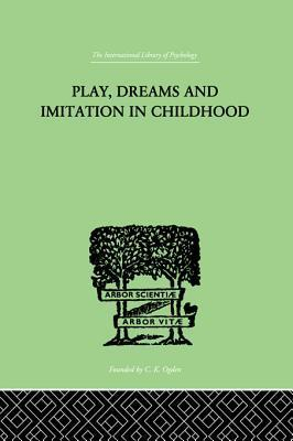 Play, Dreams and Imitation in Childhood Jean Piaget