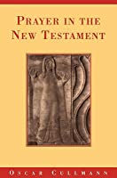 Prayer in the New Testament