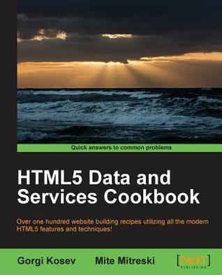 Html5 Data and Services Cookbook Gorgi Kosev