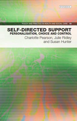 Self-Directed Support: Personalisation, Choice and Control Charlotte Pearson
