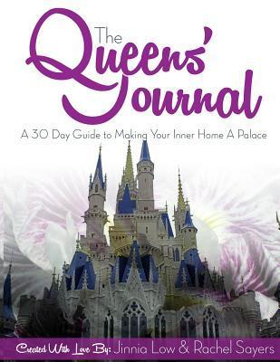 The Queens Journal: A 30 Day Guide to Making Your Inner Home a Palace Jinnia Low