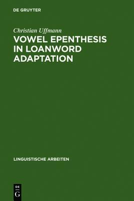 Vowel Epenthesis in Loanword Adaptation  by  Christian Uffmann