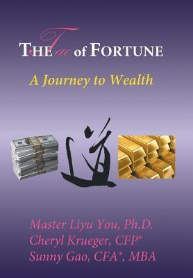 The Tao of Fortune: A Journey to Wealth  by  Liyu You