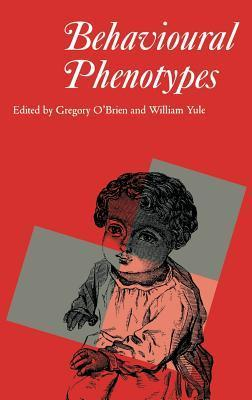Behavioural Phenotypes (Clinics in Developmental Medicine  by  William Yule