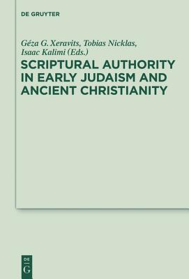 Scriptural Authority in Early Judaism and Ancient Christianity  by  G. Za Gy Rgy Xeravits