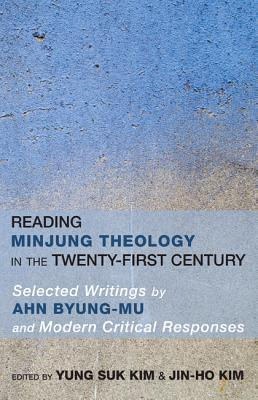 Reading Minjung Theology in the Twenty-First Century  by  Yung-Suk Kim