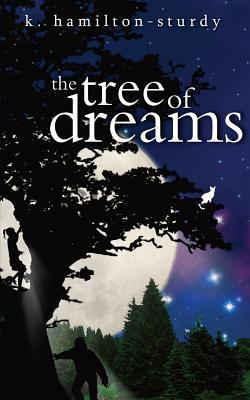 The Tree of Dreams  by  K Hamilton-Sturdy