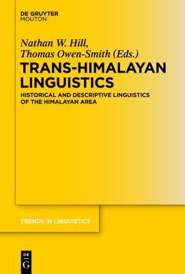 Trans-Himalayan Linguistics: Historical and Descriptive Linguistics of the Himalayan Area  by  Thomas Owen-Smith