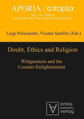 Doubt, Ethics and Religion: Wittgenstein and the Counter-Enlightenment Luigi Perissinotto