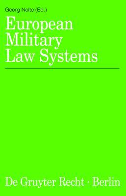 European Military Law Systems  by  Georg Nolte