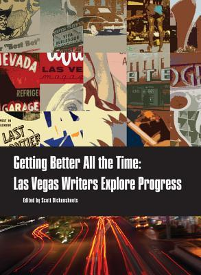 Getting Better All the Time: Las Vegas Writers Explore Progress  by  Aurora Brackett