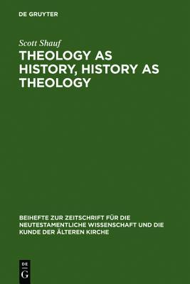 Theology as History, History as Theology: Paul in Ephesus in Acts 19  by  Scott Shauf