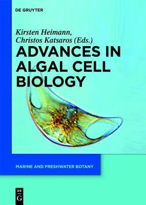 Advances in Algal Cell Biology  by  Kirsten Heimann