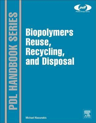 Biopolymers Reuse, Recycling and Disposal M. Niaounakis