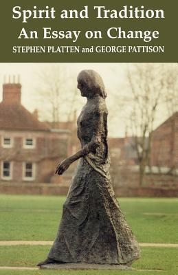 Spirit and Tradition: An Essay on Change  by  Stephen Platten