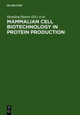 Mammalian Cell Biotechnology in Protein Production Hansjörg Hauser