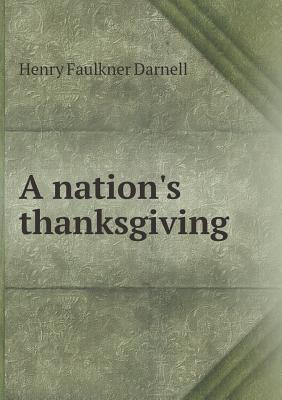A Nations Thanksgiving  by  Henry Faulkner Darnell