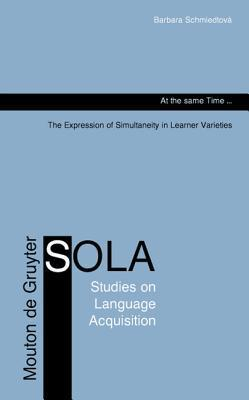 At the Same Time...: The Expression of Simultaneity in Learner Varieties Barbara Schmiedtov