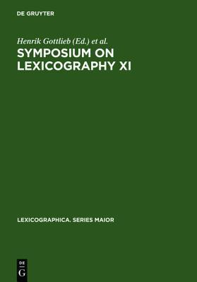 Symposium On Lexicography Xi: Proceedings Of The Eleventh International Symposium On Lexicography, May 2 4, 2002 At The University Of Copenhagen  by  Henrik Gottlieb