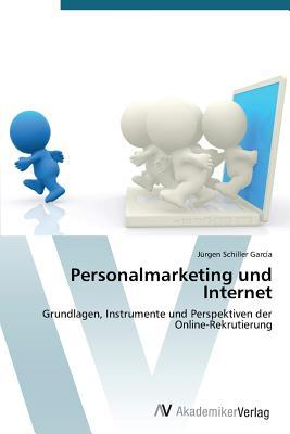 Personalmarketing Und Internet  by  Schiller Garcia Jurgen
