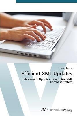 Efficient XML Updates Harald Burger
