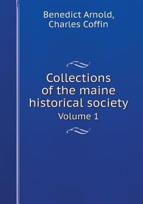 Collections of the Maine Historical Society Volume 1  by  Benedict Arnold