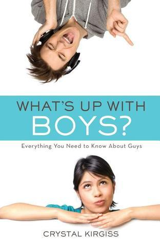 Whats Up with Boys?: Everything You Need to Know about Guys  by  Crystal Kirgiss
