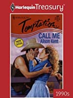 Call Me (Harlequin Temptation, No 594)