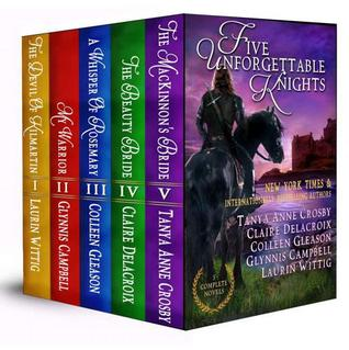 Five Unforgettable Knights (5 Medieval Romance Novels)  by  Tanya Anne Crosby