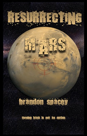 Resurrecting Mars  by  Brandon Spacey