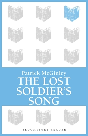 The Lost Soldiers Song  by  Patrick McGinley
