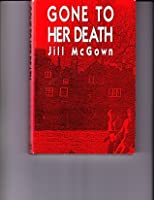 Gone to Her Death (Lloyd and Hill Mystery, #3)