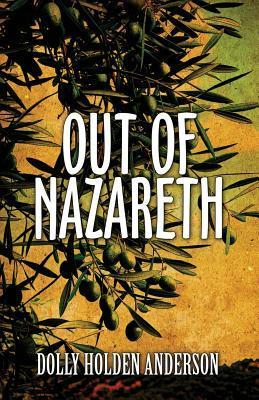 Out of Nazareth Dolly Holden Anderson