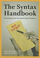 The Syntax Handbook: Everything You Learned about Syntax... But Forgot!
